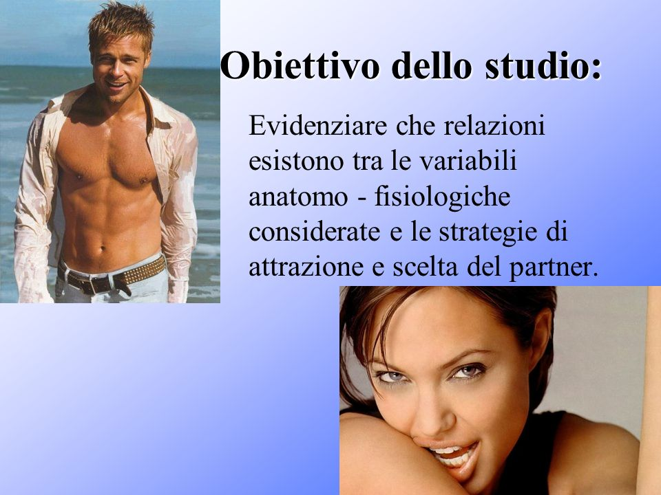 Obiettivo dello studio: Evidenziare che relazioni esistono tra le variabili anatomo - fisiologiche considerate e le strategie di attrazione e scelta d