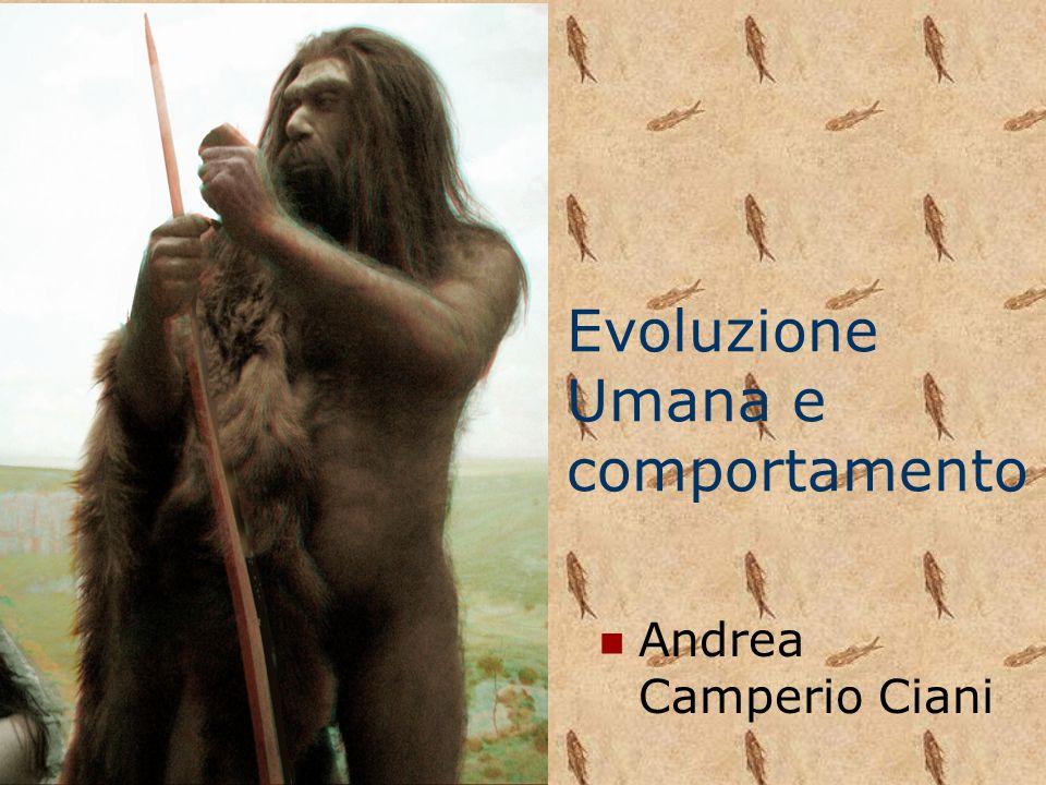 Evoluzione Umana e comportamento Andrea Camperio Ciani