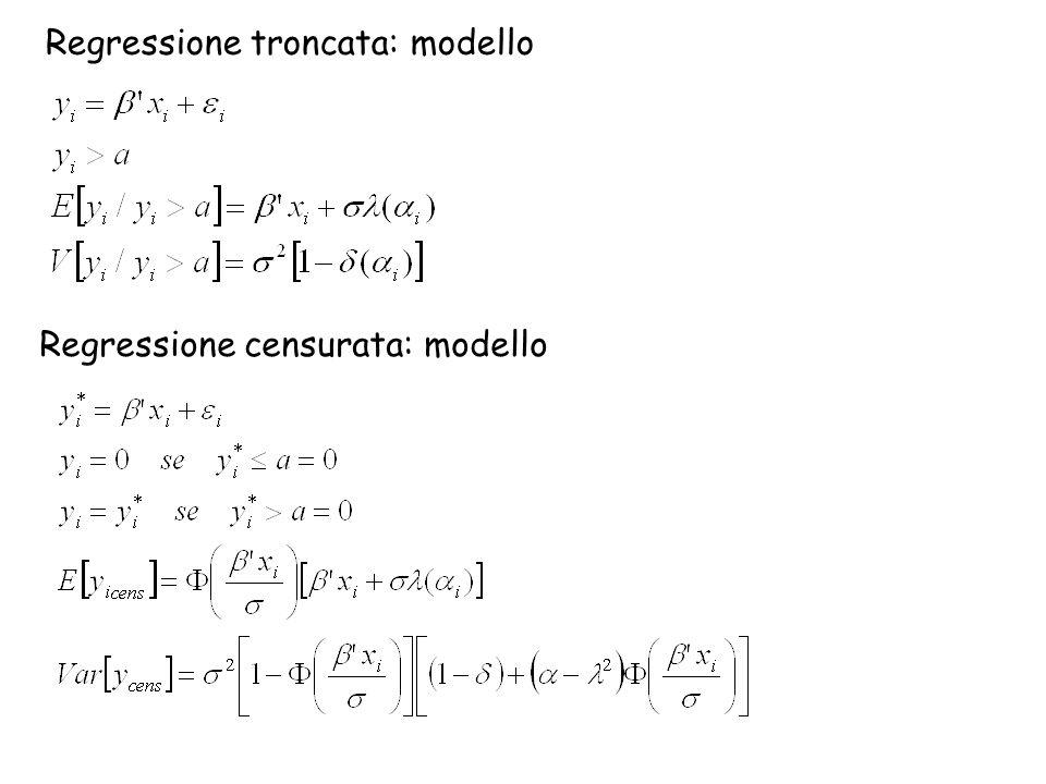 Regressione troncata: modello Regressione censurata: modello