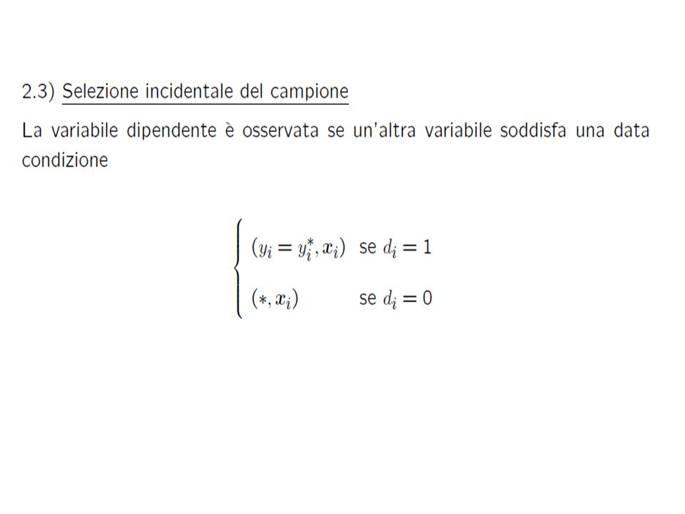 Il modello di Regressione Ricordando che: TRONCAMENTO : E(x/x>a) = + (a) e V(x/x>a) = ²[1- (a)] CENSURA: