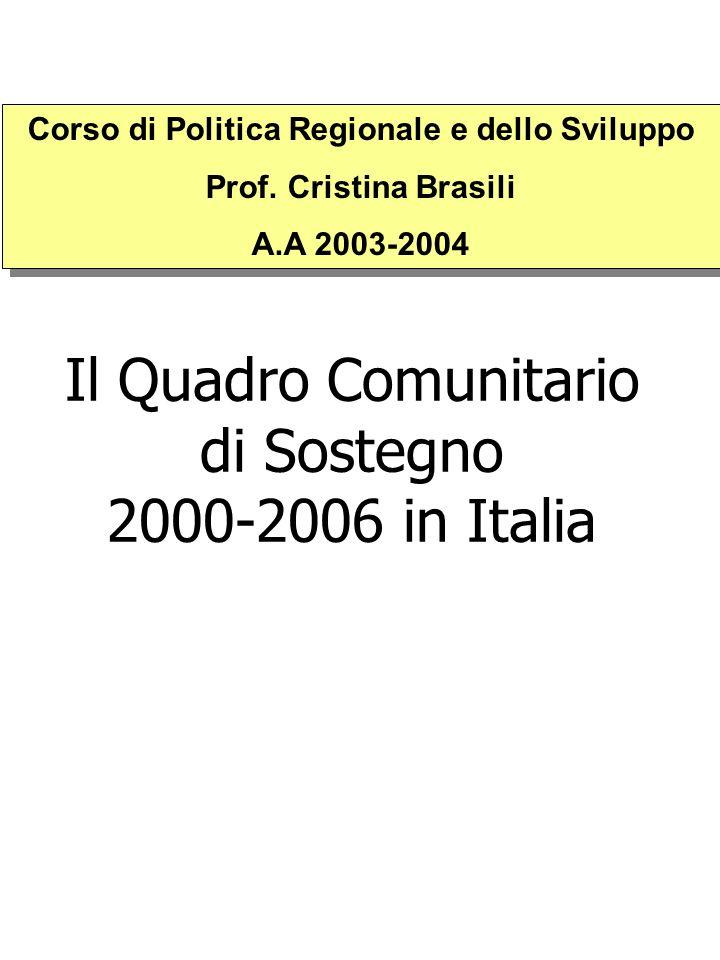 Il Quadro Comunitario di Sostegno 2000-2006 in Italia Corso di Politica Regionale e dello Sviluppo Prof.