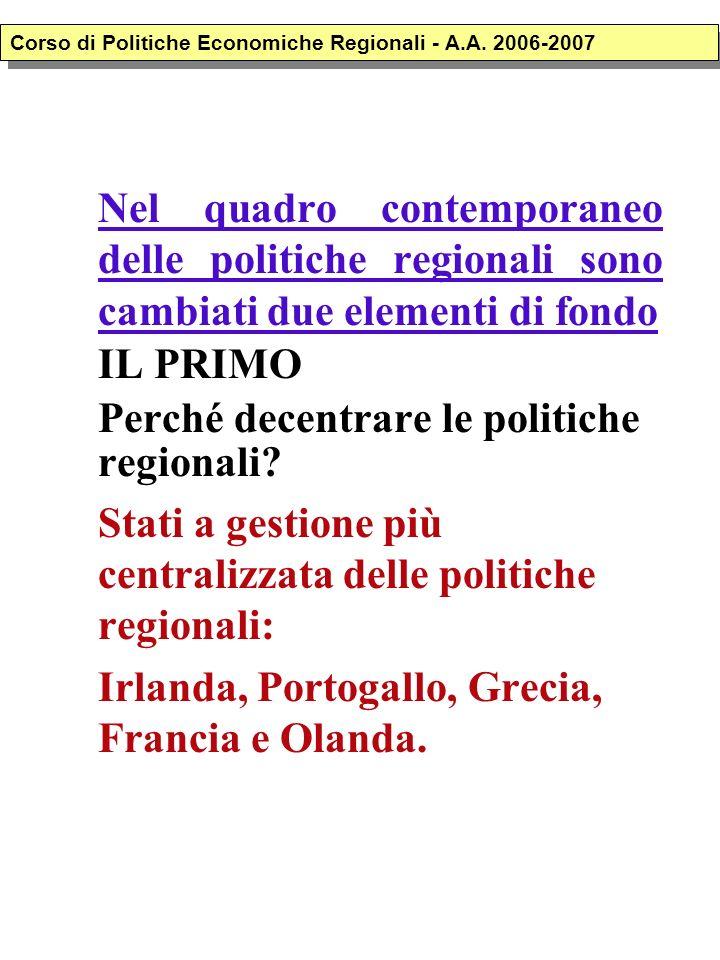 Nel quadro contemporaneo delle politiche regionali sono cambiati due elementi di fondo IL PRIMO Perché decentrare le politiche regionali? Stati a gest