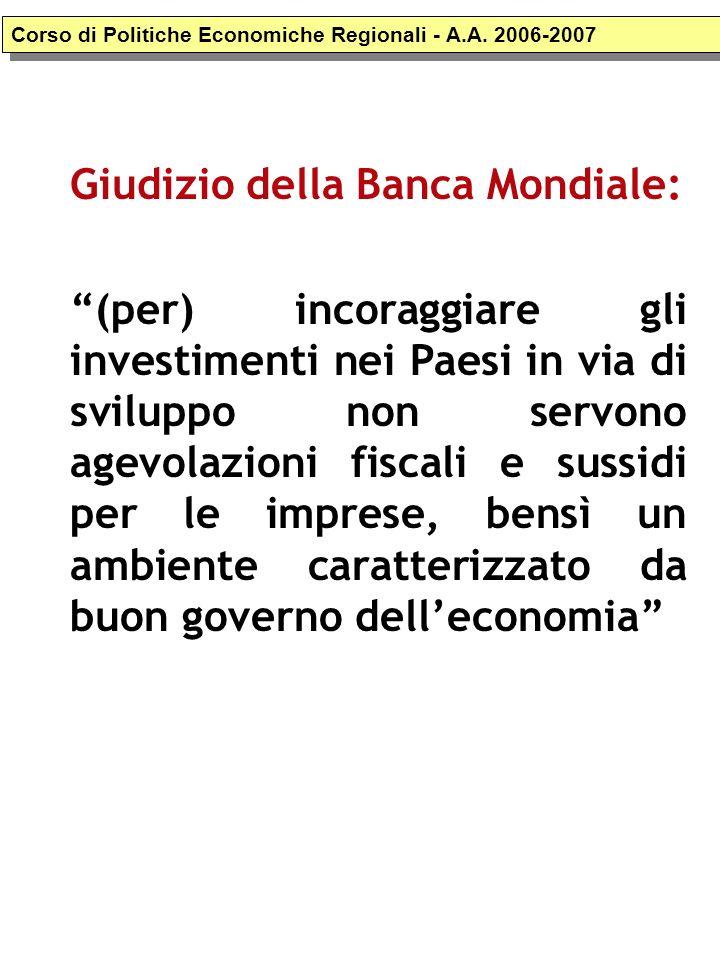 Giudizio della Banca Mondiale: (per) incoraggiare gli investimenti nei Paesi in via di sviluppo non servono agevolazioni fiscali e sussidi per le impr