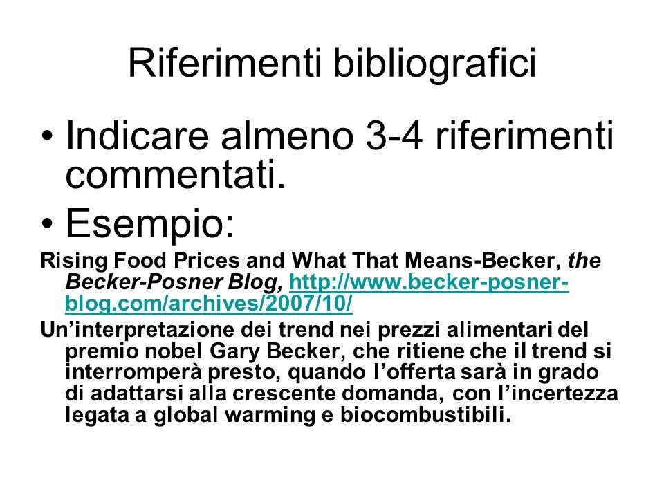 Riferimenti bibliografici Indicare almeno 3-4 riferimenti commentati.