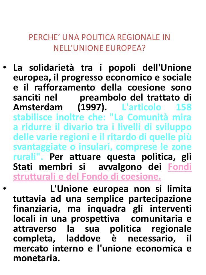 PERCHE UNA POLITICA REGIONALE IN NELLUNIONE EUROPEA? La solidarietà tra i popoli dell'Unione europea, il progresso economico e sociale e il rafforzame