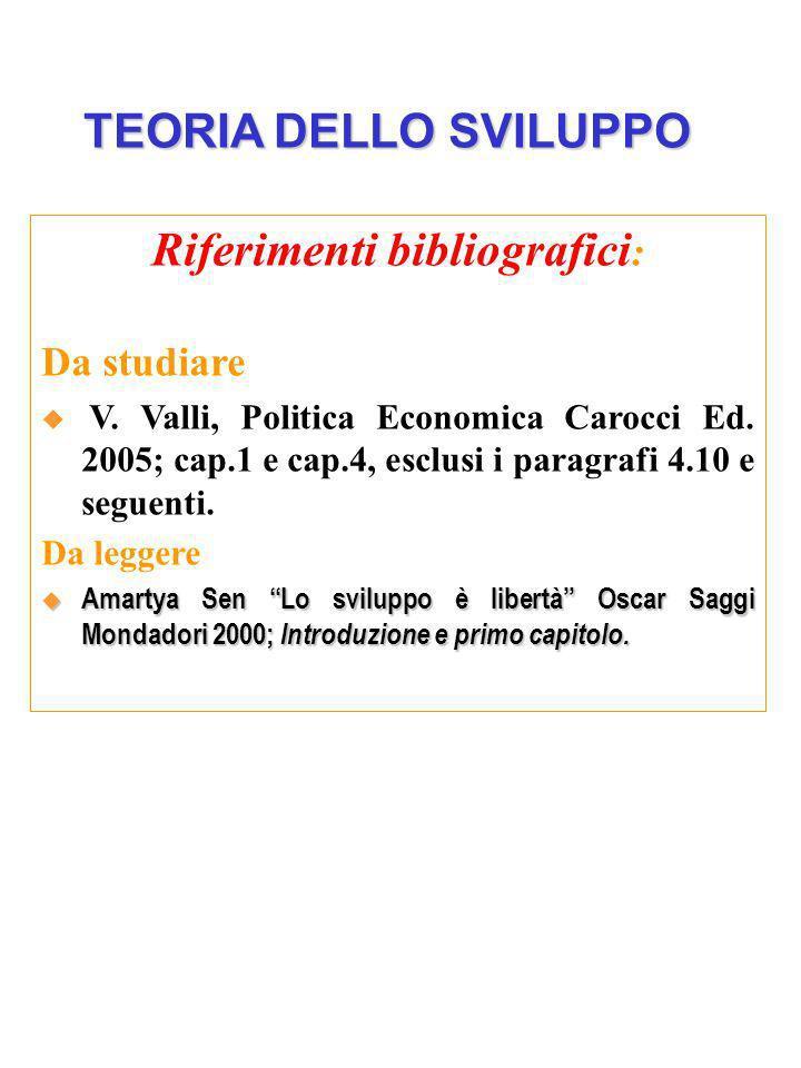 Riferimenti bibliografici : Da studiare V. Valli, Politica Economica Carocci Ed. 2005; cap.1 e cap.4, esclusi i paragrafi 4.10 e seguenti. Da leggere