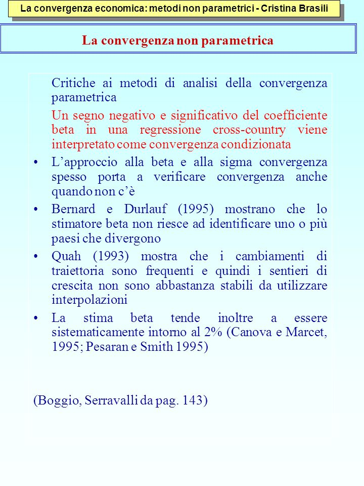 Critiche ai metodi di analisi della convergenza parametrica Un segno negativo e significativo del coefficiente beta in una regressione cross-country v