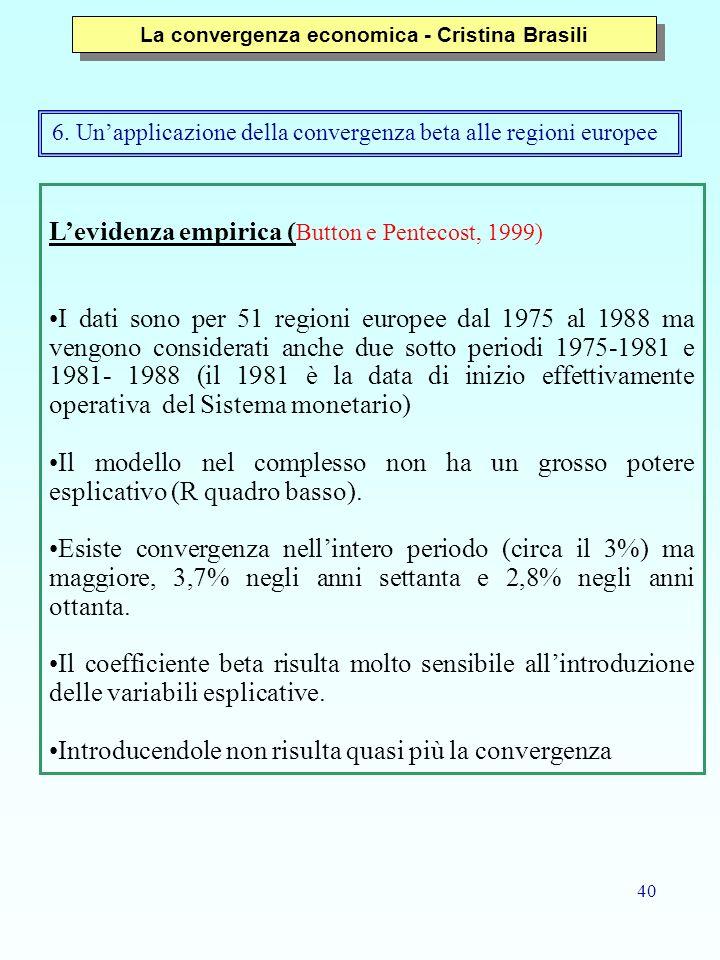 40 Levidenza empirica ( Button e Pentecost, 1999) I dati sono per 51 regioni europee dal 1975 al 1988 ma vengono considerati anche due sotto periodi 1975-1981 e 1981- 1988 (il 1981 è la data di inizio effettivamente operativa del Sistema monetario) Il modello nel complesso non ha un grosso potere esplicativo (R quadro basso).