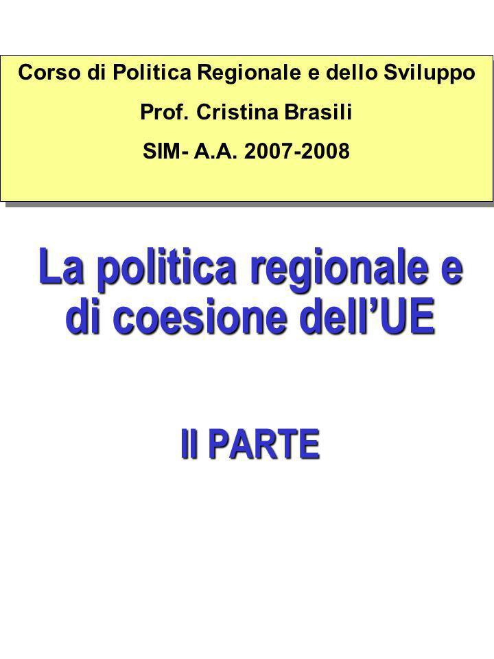La politica regionale e di coesione dellUE II PARTE Corso di Politica Regionale e dello Sviluppo Prof.