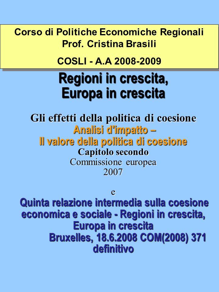 Regioni in crescita, Europa in crescita Gli effetti della politica di coesione Analisi d'impatto – Il valore della politica di coesione Capitolo secon