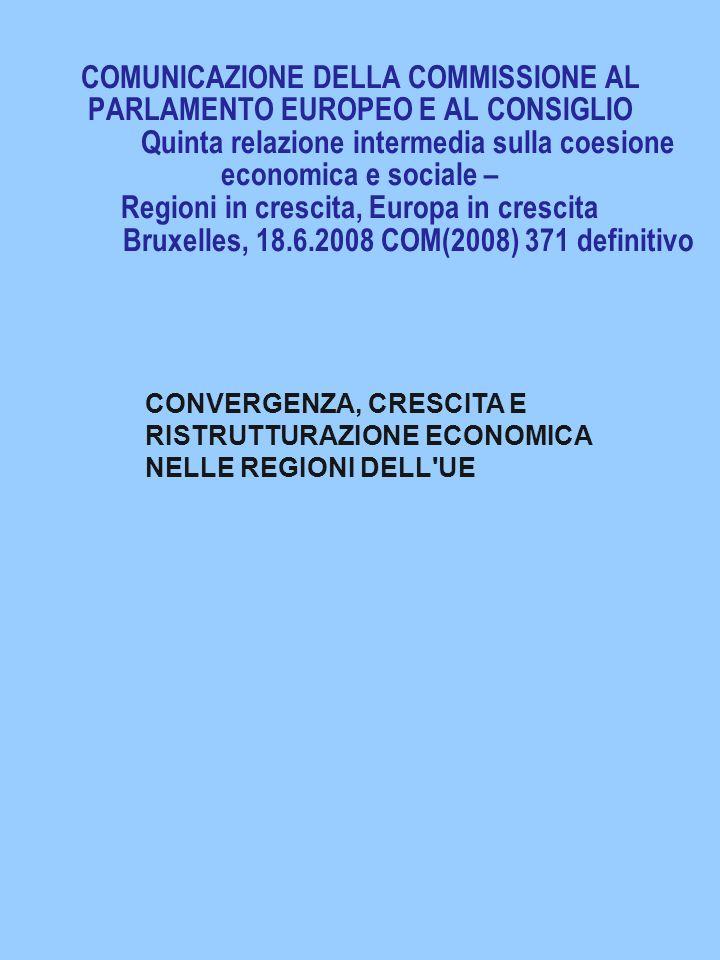 COMUNICAZIONE DELLA COMMISSIONE AL PARLAMENTO EUROPEO E AL CONSIGLIO Quinta relazione intermedia sulla coesione economica e sociale – Regioni in cresc
