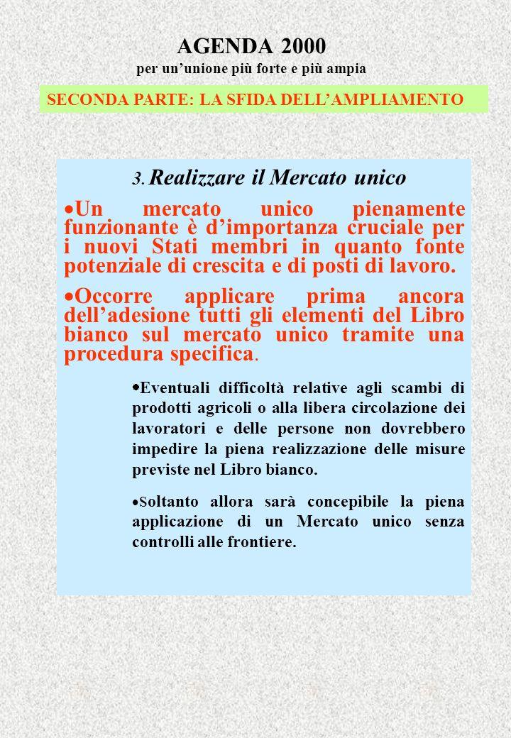 AGENDA 2000 per ununione più forte e più ampia SECONDA PARTE: LA SFIDA DELLAMPLIAMENTO 3.