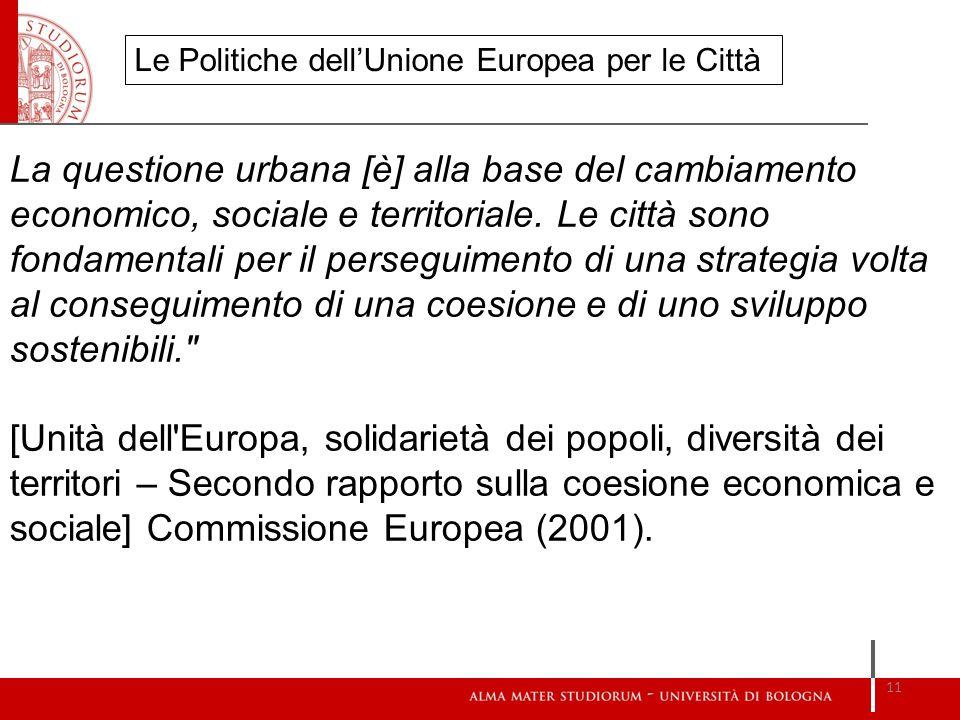 La questione urbana [è] alla base del cambiamento economico, sociale e territoriale. Le città sono fondamentali per il perseguimento di una strategia