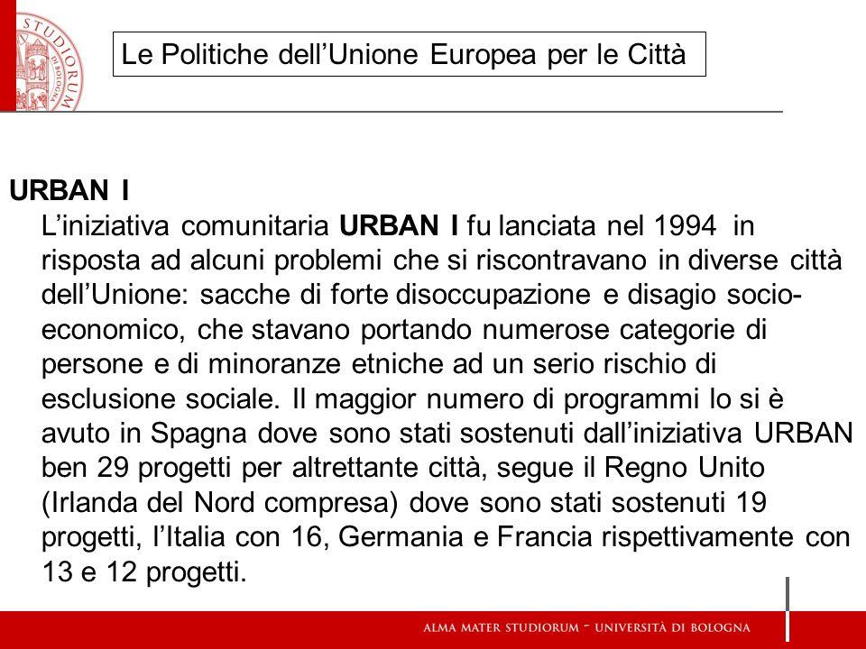 URBAN I Liniziativa comunitaria URBAN I fu lanciata nel 1994 in risposta ad alcuni problemi che si riscontravano in diverse città dellUnione: sacche d