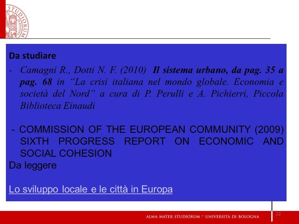 Da studiare - Camagni R., Dotti N. F. (2010) Il sistema urbano, da pag. 35 a pag. 68 in La crisi italiana nel mondo globale. Economia e società del No