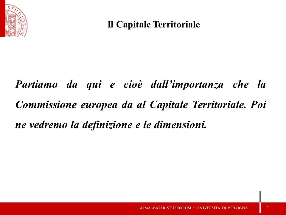 Partiamo da qui e cioè dallimportanza che la Commissione europea da al Capitale Territoriale. Poi ne vedremo la definizione e le dimensioni. 3 Il Capi