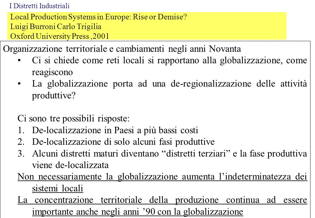 Local Production Systems in Europe: Rise or Demise? Luigi Burroni Carlo Trigilia Oxford University Press,2001 Organizzazione territoriale e cambiament