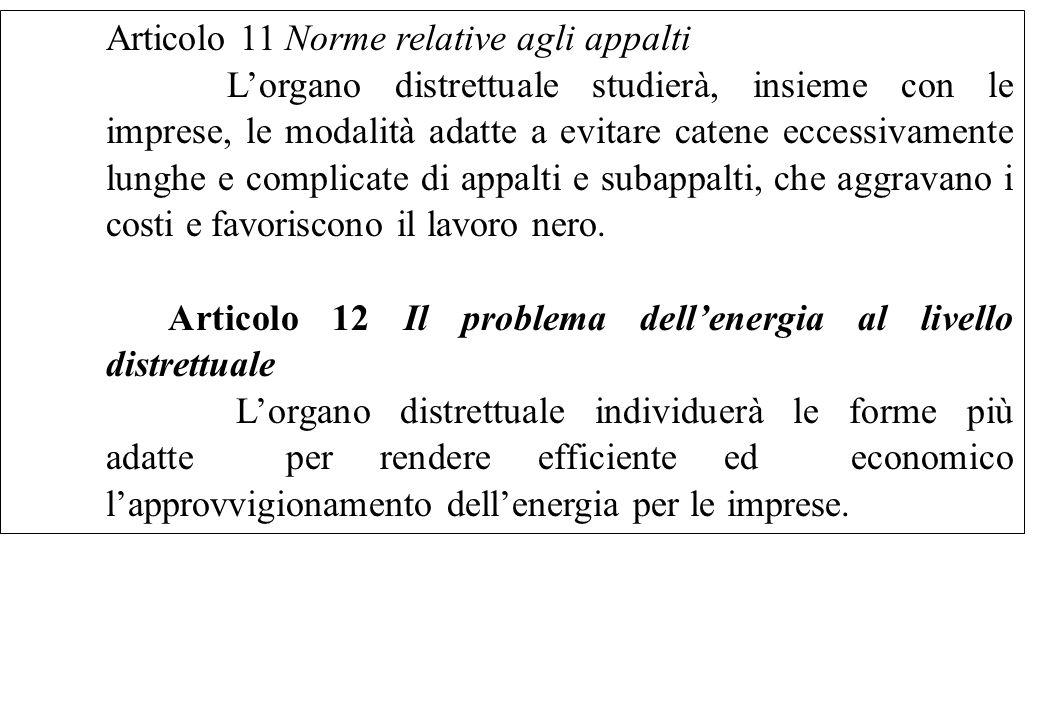 Articolo 11 Norme relative agli appalti Lorgano distrettuale studierà, insieme con le imprese, le modalità adatte a evitare catene eccessivamente lung