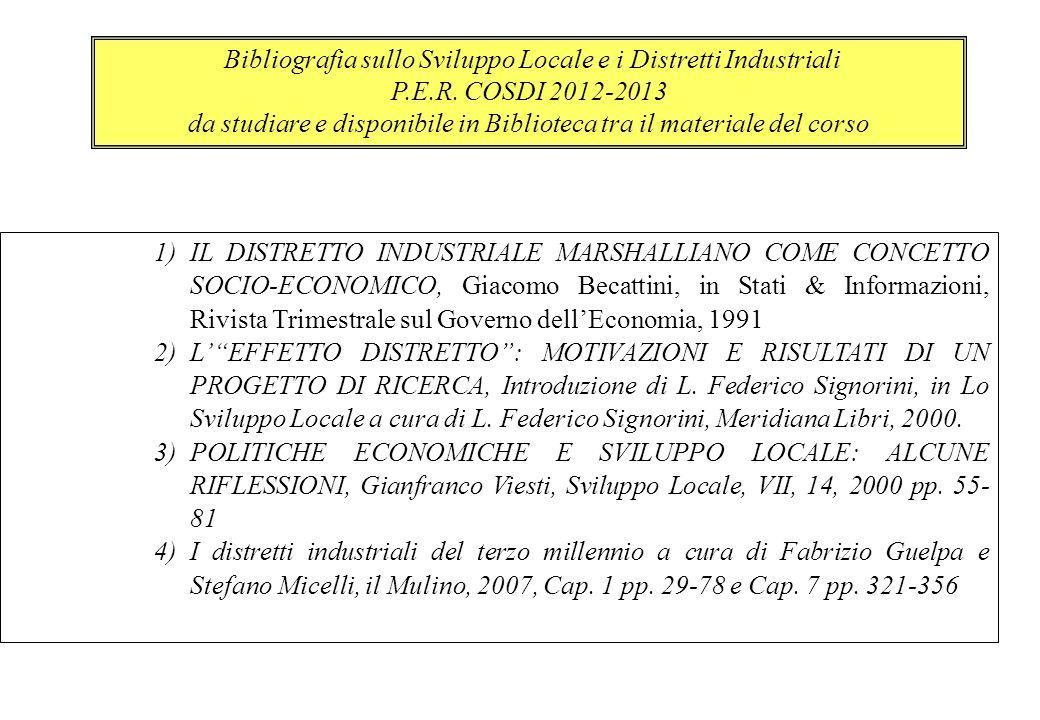 1)IL DISTRETTO INDUSTRIALE MARSHALLIANO COME CONCETTO SOCIO-ECONOMICO, Giacomo Becattini, in Stati & Informazioni, Rivista Trimestrale sul Governo del