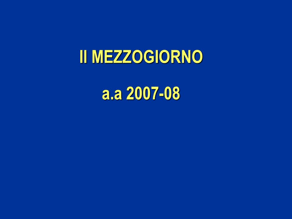 Il MEZZOGIORNO a.a 2007-08