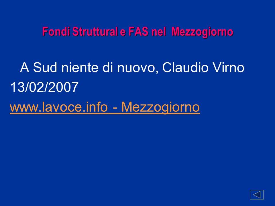 Fondi Struttural e FAS nel Mezzogiorno A Sud niente di nuovo, Claudio Virno 13/02/2007 www.lavoce.info - Mezzogiorno