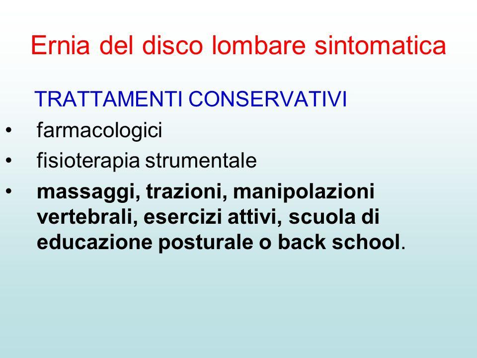 Ernia del disco lombare sintomatica TRATTAMENTI CONSERVATIVI farmacologici fisioterapia strumentale massaggi, trazioni, manipolazioni vertebrali, eser