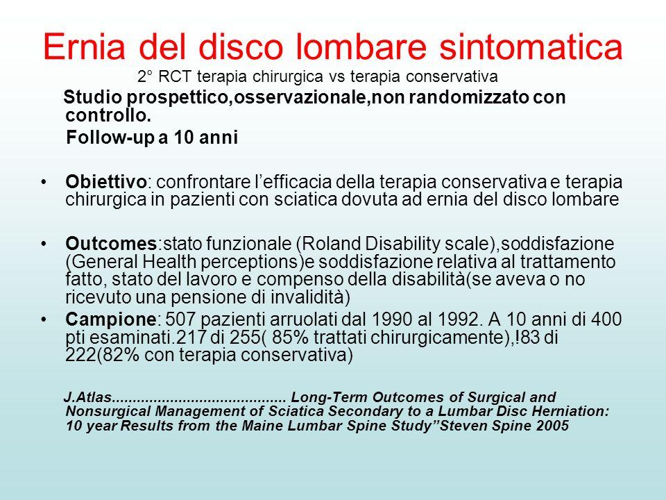 Ernia del disco lombare sintomatica 2° RCT terapia chirurgica vs terapia conservativa Studio prospettico,osservazionale,non randomizzato con controllo