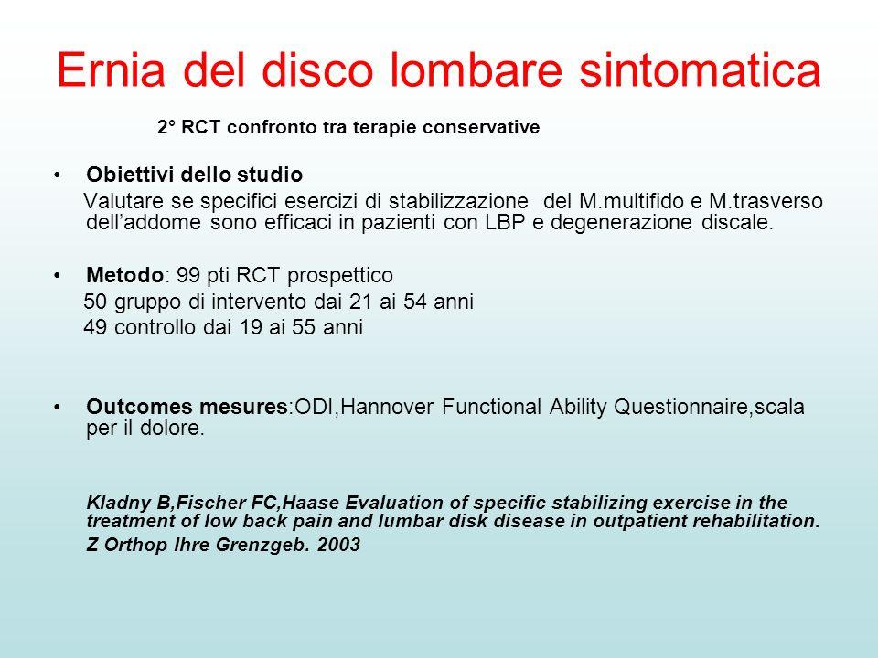 Ernia del disco lombare sintomatica 2° RCT confronto tra terapie conservative Obiettivi dello studio Valutare se specifici esercizi di stabilizzazione