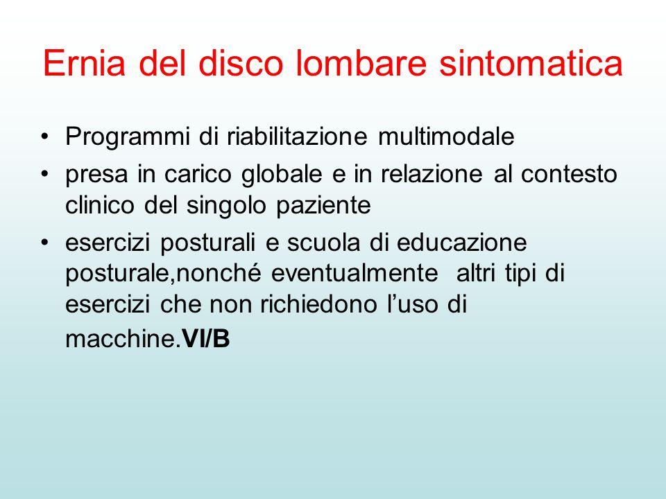Ernia del disco lombare sintomatica Programmi di riabilitazione multimodale presa in carico globale e in relazione al contesto clinico del singolo paz
