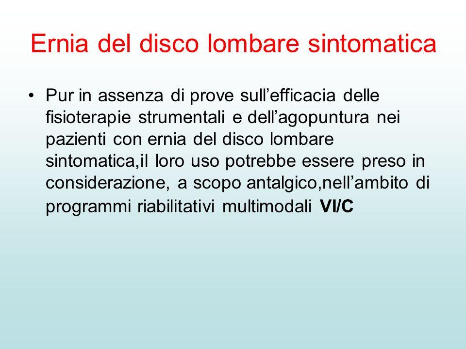 Ernia del disco lombare sintomatica Pur in assenza di prove sullefficacia delle fisioterapie strumentali e dellagopuntura nei pazienti con ernia del d