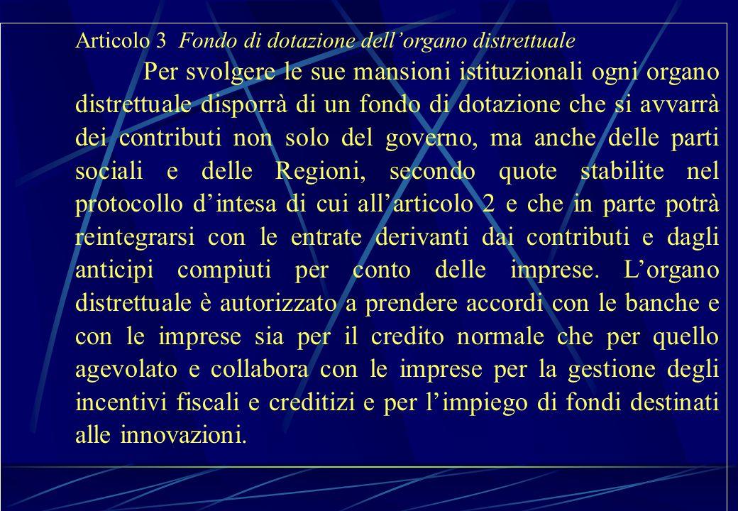 Articolo 3 Fondo di dotazione dellorgano distrettuale Per svolgere le sue mansioni istituzionali ogni organo distrettuale disporrà di un fondo di dota