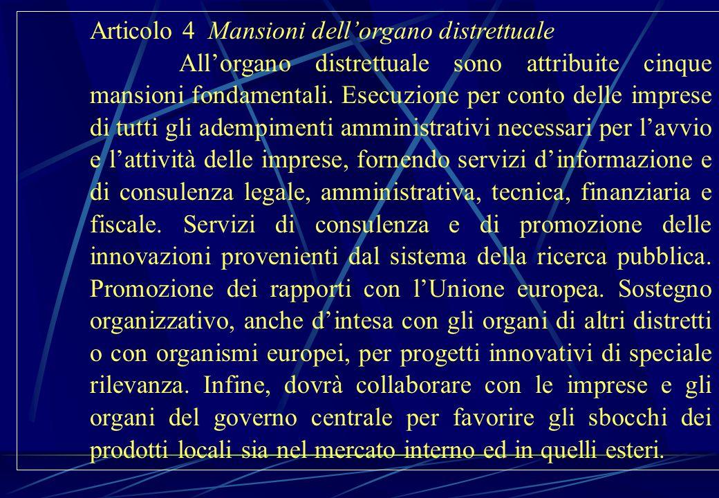 Articolo 4 Mansioni dellorgano distrettuale Allorgano distrettuale sono attribuite cinque mansioni fondamentali. Esecuzione per conto delle imprese di