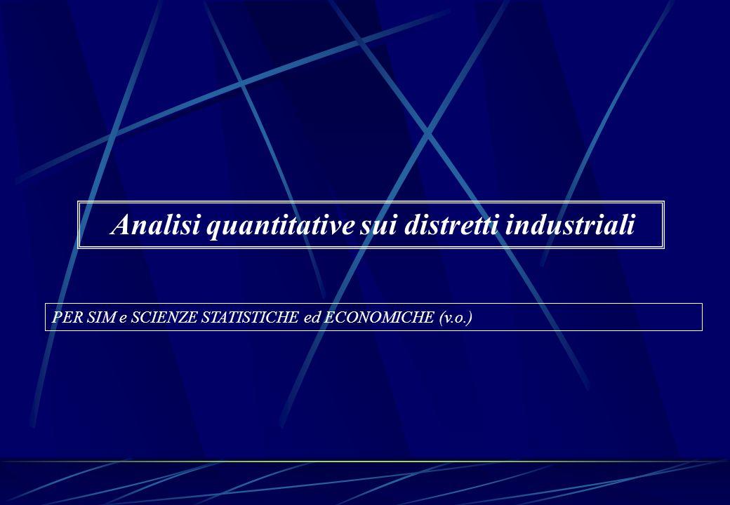 PER SIM e SCIENZE STATISTICHE ed ECONOMICHE (v.o.) Analisi quantitative sui distretti industriali