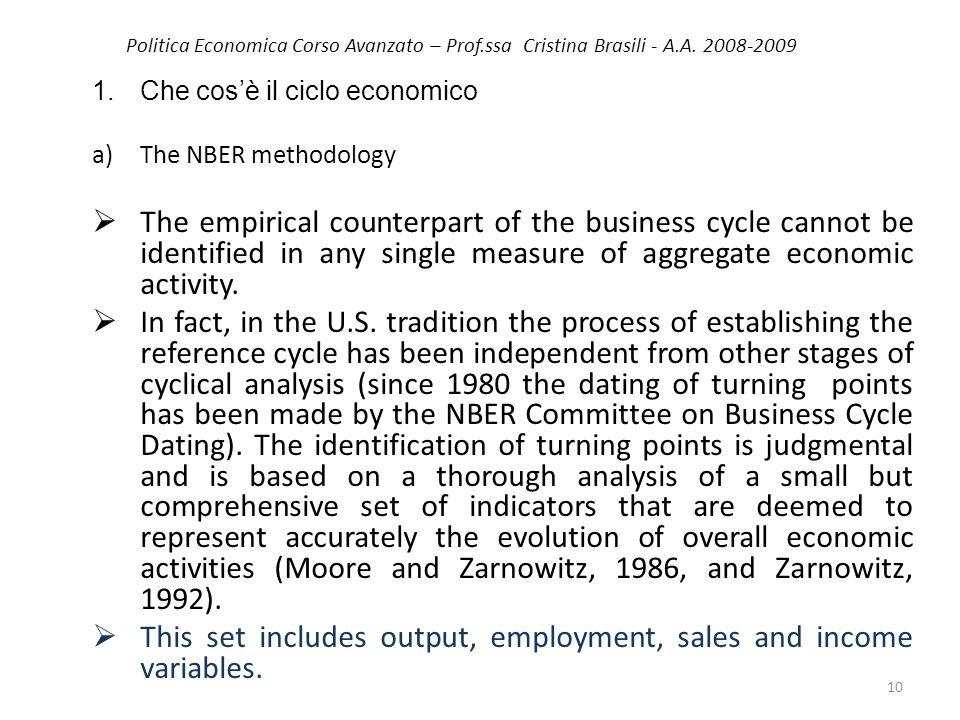 Politica Economica Corso Avanzato – Prof.ssa Cristina Brasili - A.A. 2008-2009 1.Che cosè il ciclo economico a)The NBER methodology The empirical coun