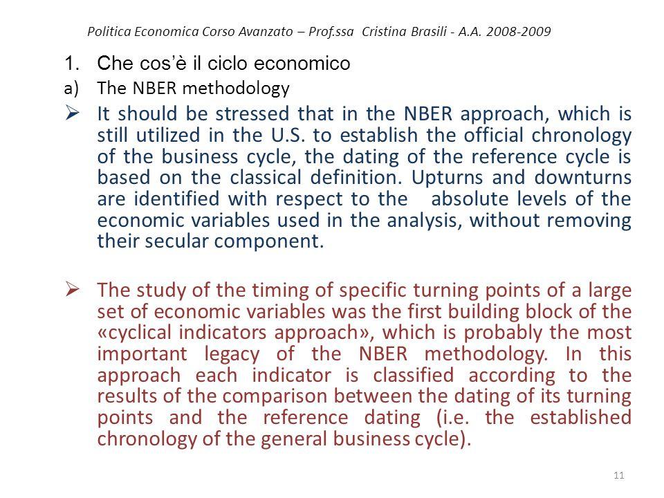 Politica Economica Corso Avanzato – Prof.ssa Cristina Brasili - A.A. 2008-2009 1.Che cosè il ciclo economico a)The NBER methodology It should be stres