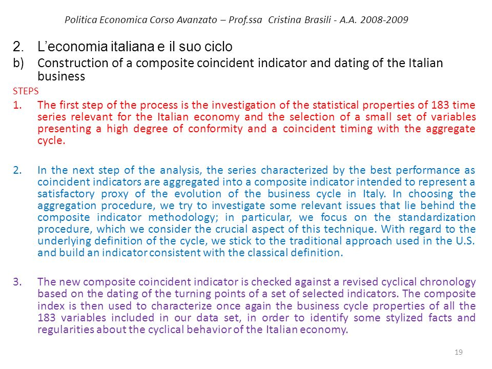 Politica Economica Corso Avanzato – Prof.ssa Cristina Brasili - A.A. 2008-2009 2. Leconomia italiana e il suo ciclo b) Construction of a composite coi