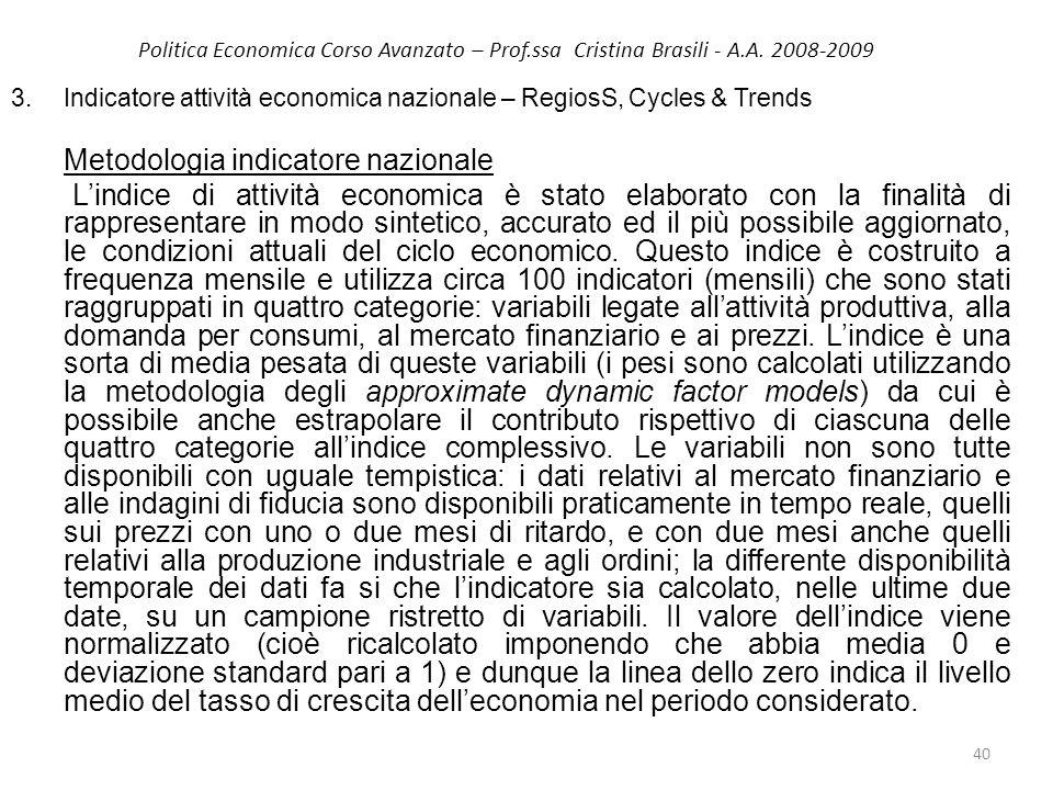 Politica Economica Corso Avanzato – Prof.ssa Cristina Brasili - A.A. 2008-2009 3. Indicatore attività economica nazionale – RegiosS, Cycles & Trends M