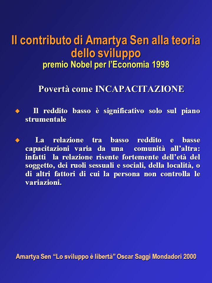 Il contributo di Amartya Sen alla teoria dello sviluppo premio Nobel per lEconomia 1998 Povertà come INCAPACITAZIONE Povertà come INCAPACITAZIONE Il r