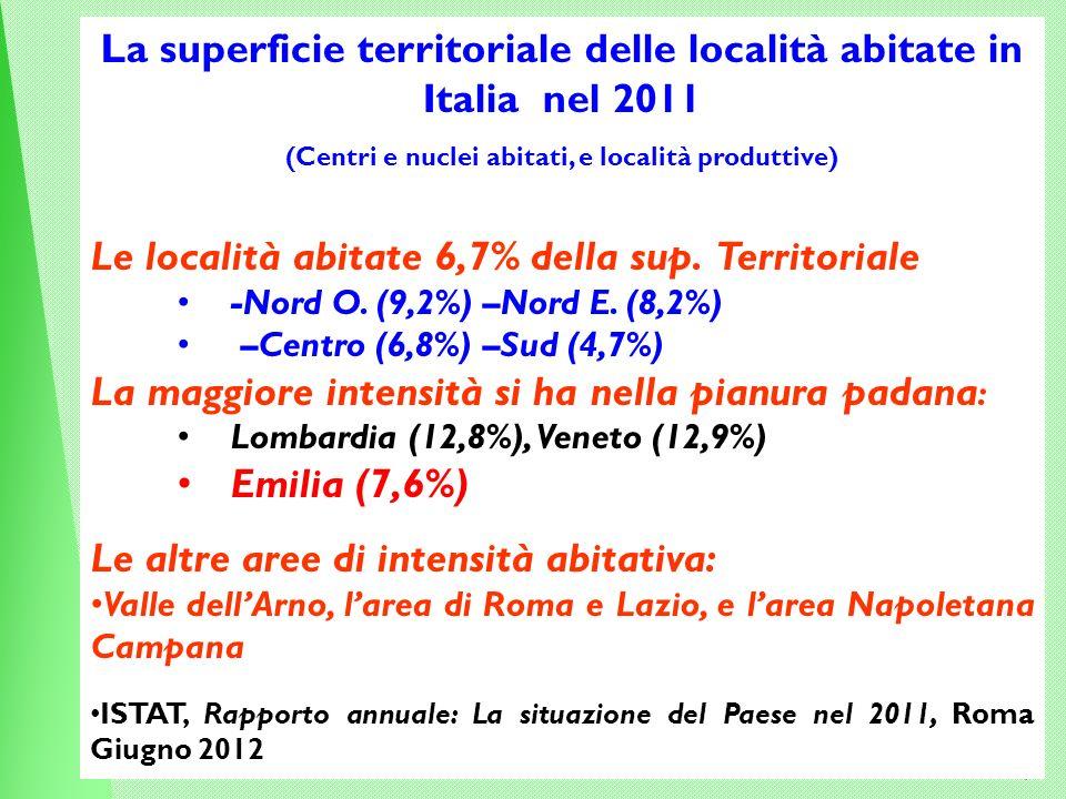 4 La superficie territoriale delle località abitate in Italia nel 2011 (Centri e nuclei abitati, e località produttive) Le località abitate 6,7% della sup.