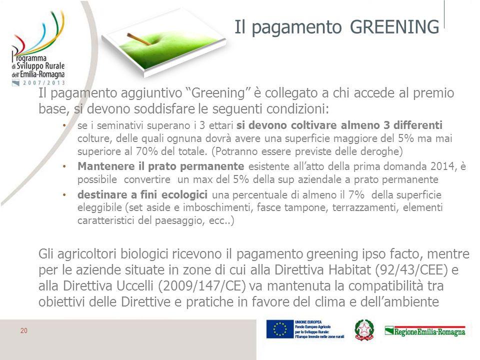 Il pagamento GREENING Il pagamento aggiuntivo Greening è collegato a chi accede al premio base, si devono soddisfare le seguenti condizioni: se i semi