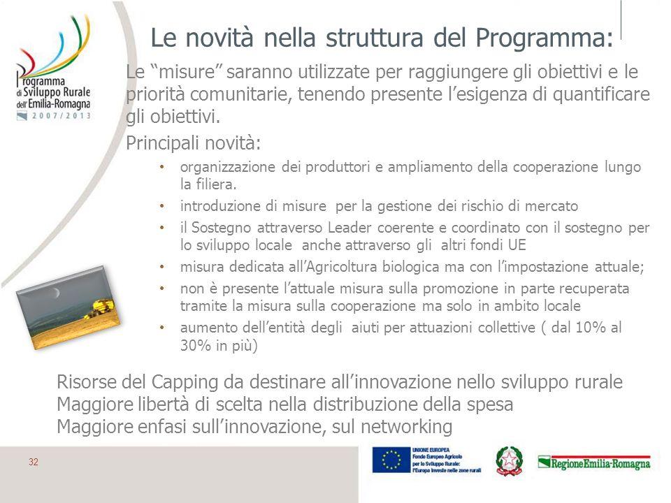 Le novità nella struttura del Programma: Le misure saranno utilizzate per raggiungere gli obiettivi e le priorità comunitarie, tenendo presente lesige