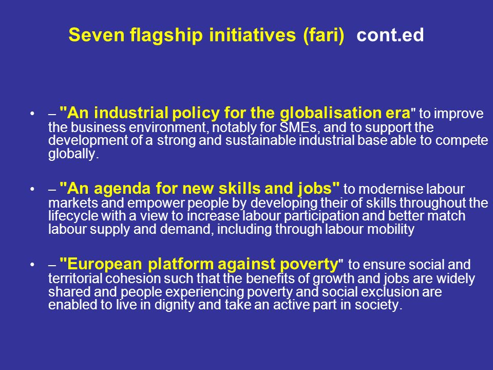 Seven flagship initiatives (fari) cont.ed –