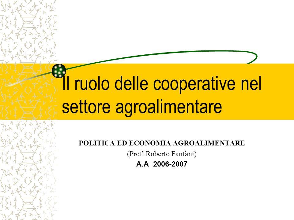 Il ruolo delle cooperative nel settore agroalimentare POLITICA ED ECONOMIA AGROALIMENTARE (Prof.