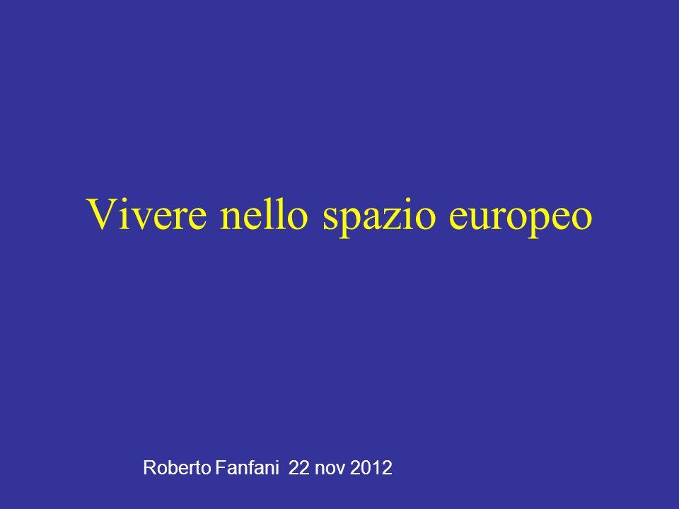 Vivere nello spazio europeo Roberto Fanfani 22 nov 2012