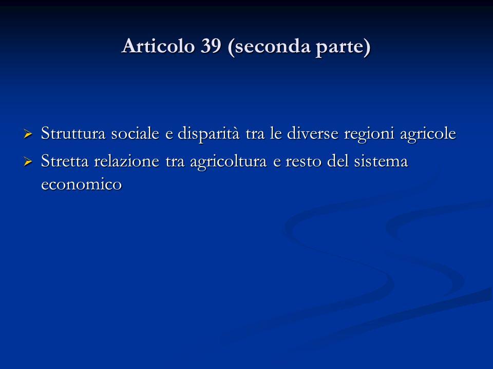 Articolo 39 (seconda parte) Struttura sociale e disparità tra le diverse regioni agricole Struttura sociale e disparità tra le diverse regioni agricol