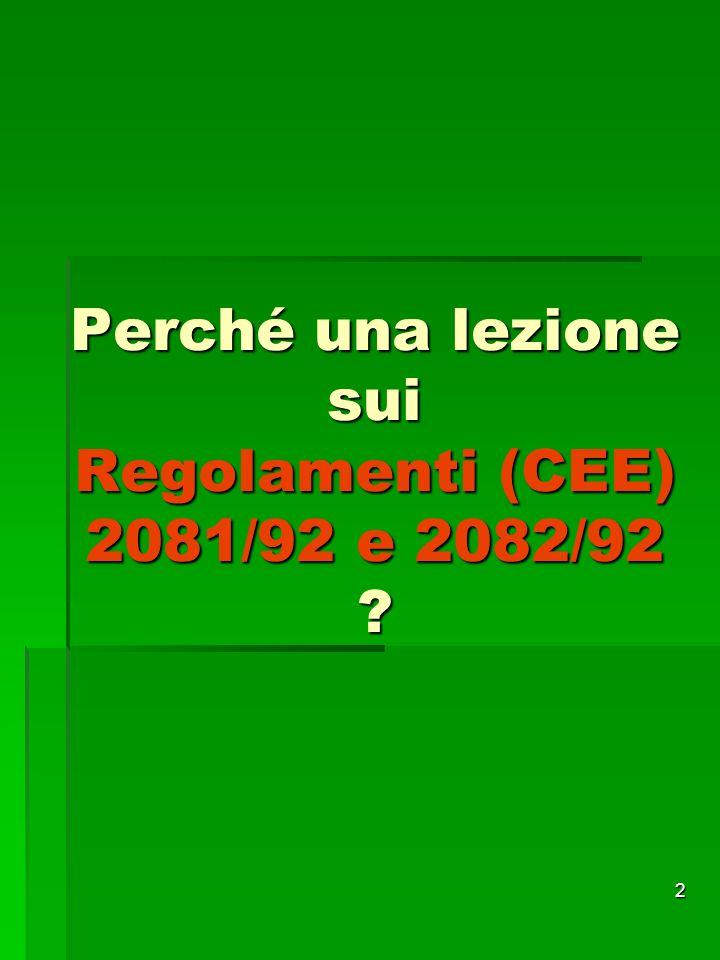 2 Perché una lezione sui Regolamenti (CEE) 2081/92 e 2082/92 ?