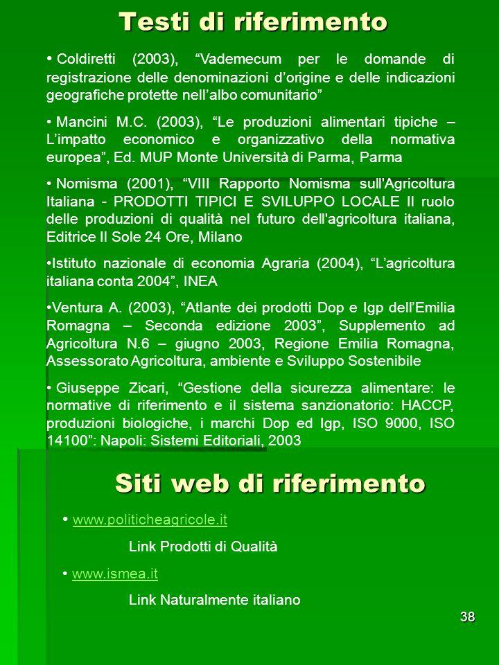 38 Testi di riferimento Coldiretti (2003), Vademecum per le domande di registrazione delle denominazioni dorigine e delle indicazioni geografiche prot