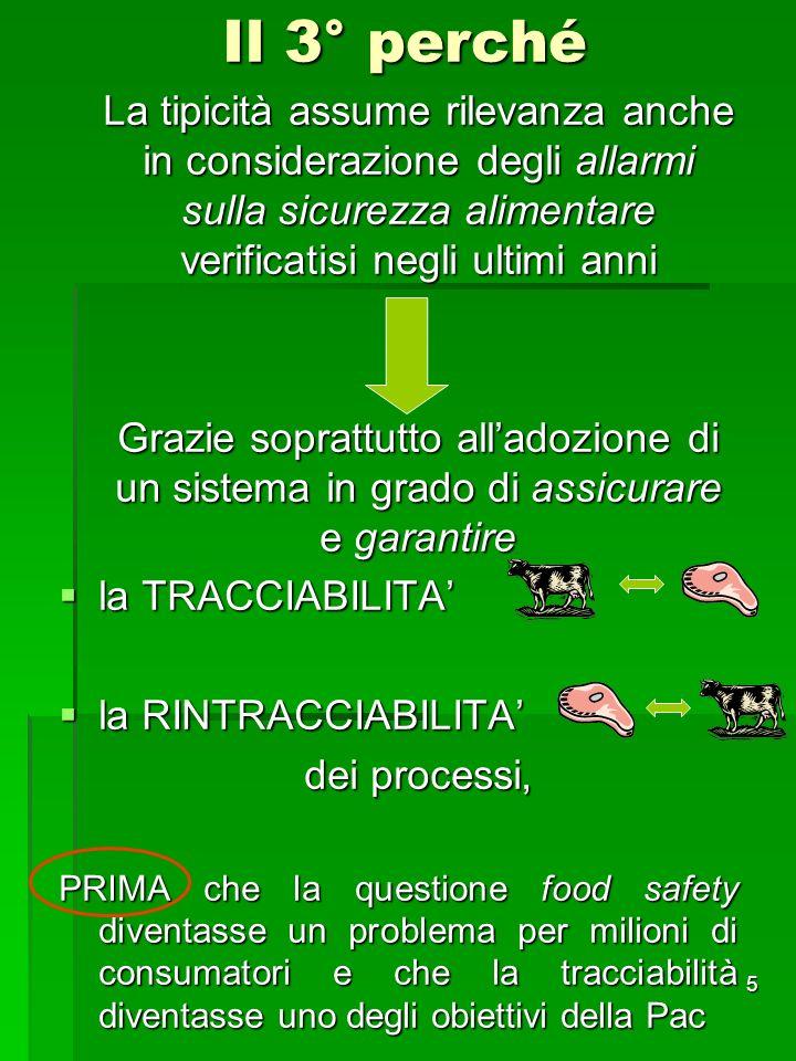 5 Il 3° perché La tipicità assume rilevanza anche in considerazione degli allarmi sulla sicurezza alimentare verificatisi negli ultimi anni Grazie sop