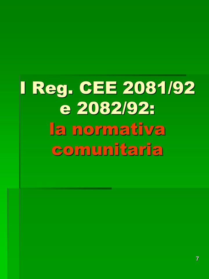 7 I Reg. CEE 2081/92 e 2082/92: la normativa comunitaria