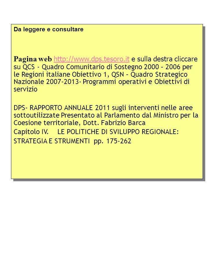 Da leggere e consultare Pagina web http://www.dps.tesoro.it e sulla destra cliccare su QCS - Quadro Comunitario di Sostegno 2000 – 2006 per le Regioni